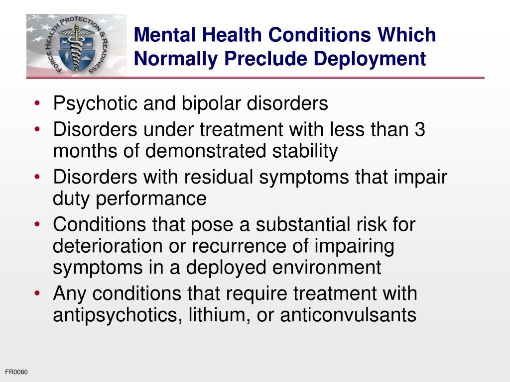 Mental Health Conditions Which Normally Preclude Deployment