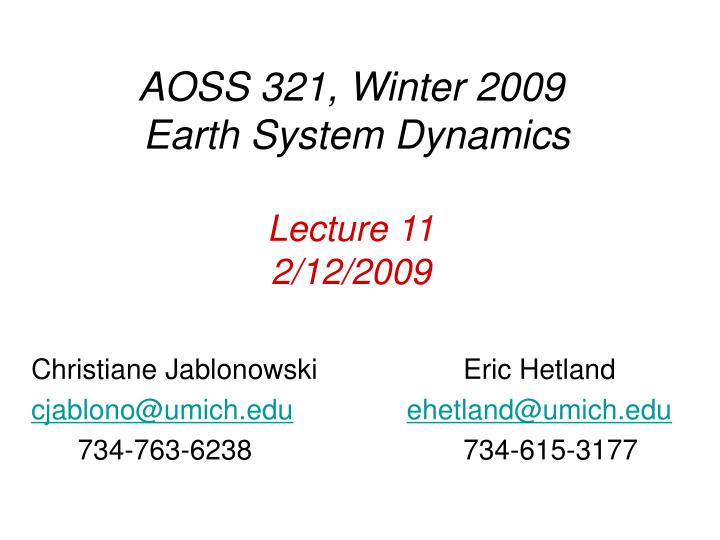 Aoss 321 winter 2009 earth system dynamics lecture 11 2 12 2009