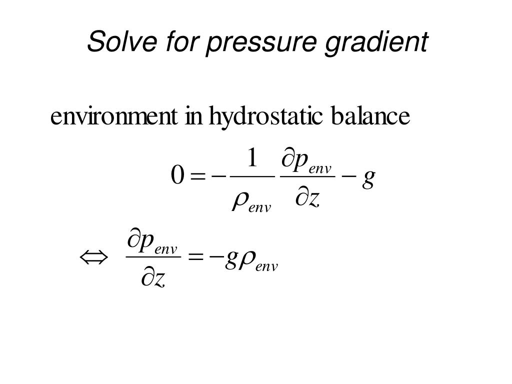 Solve for pressure gradient