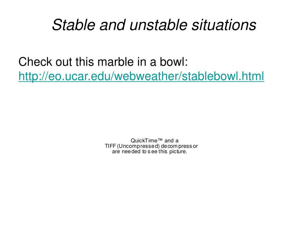 Stable and unstable situations