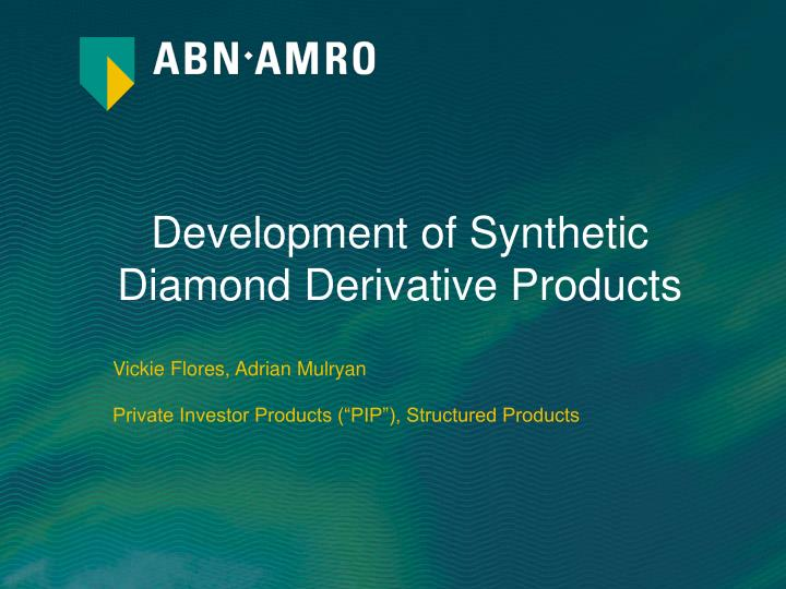 development of synthetic diamond derivative products n.