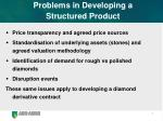 problems in developing a structured product