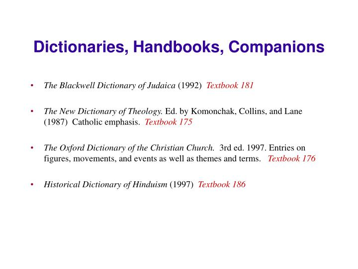 Dictionaries, Handbooks, Companions
