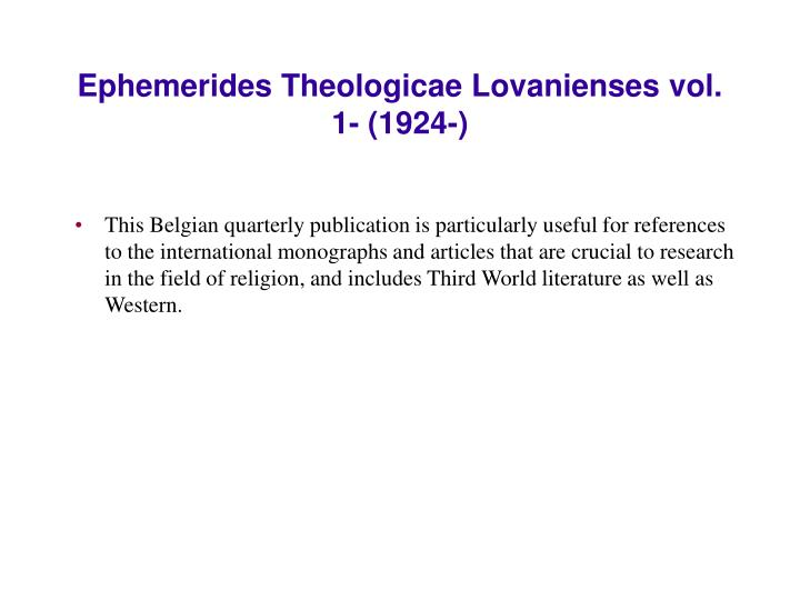 Ephemerides Theologicae Lovanienses vol. 1- (1924-)
