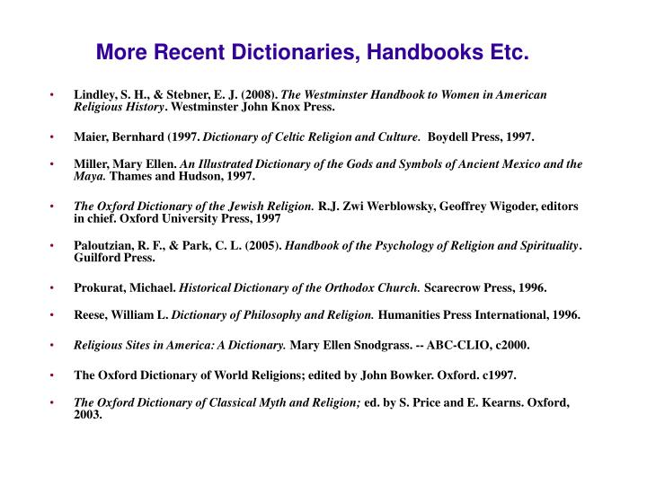 More Recent Dictionaries, Handbooks Etc.