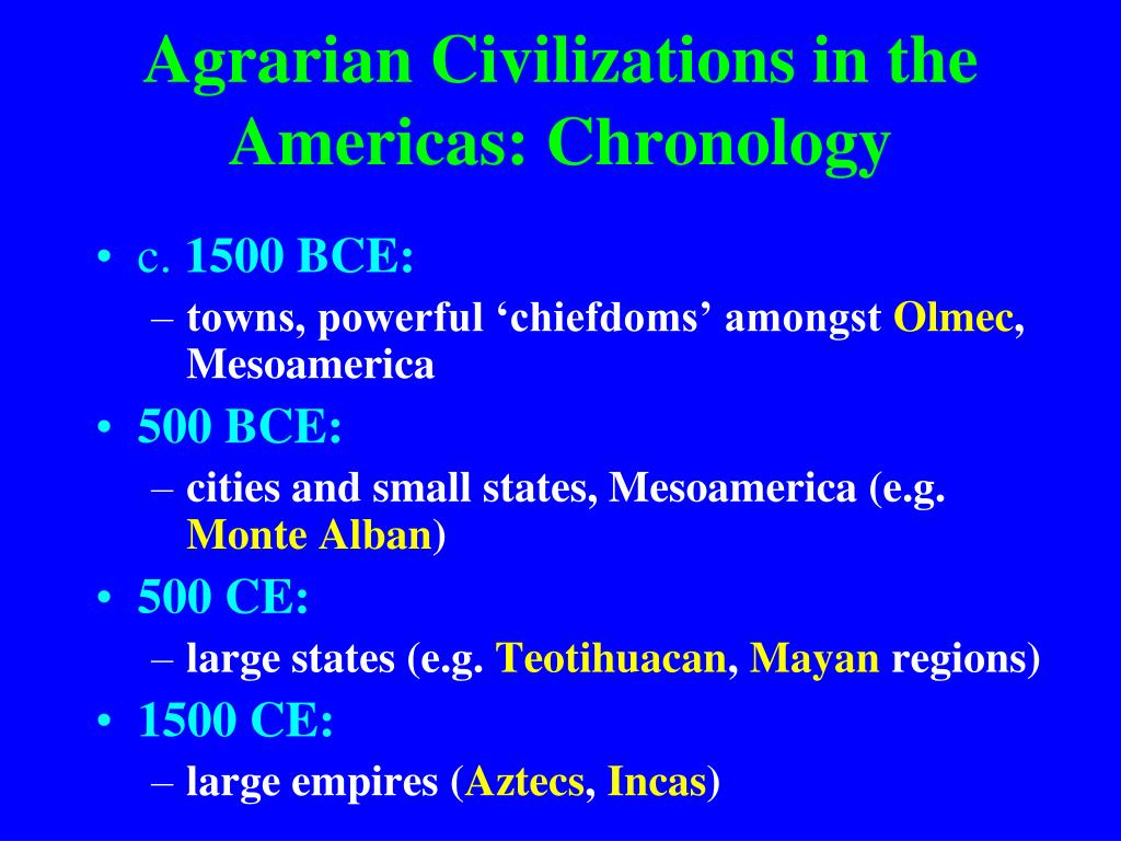 Agrarian Civilizations in the Americas: Chronology
