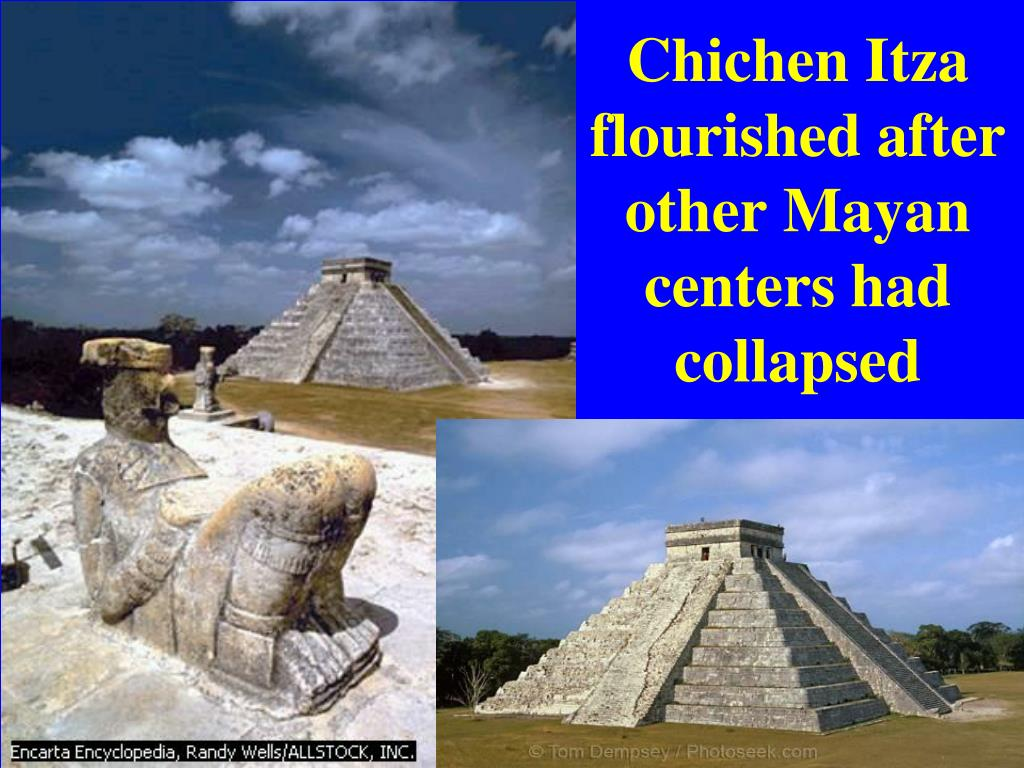 Chichen Itza flourished after other Mayan centers had collapsed