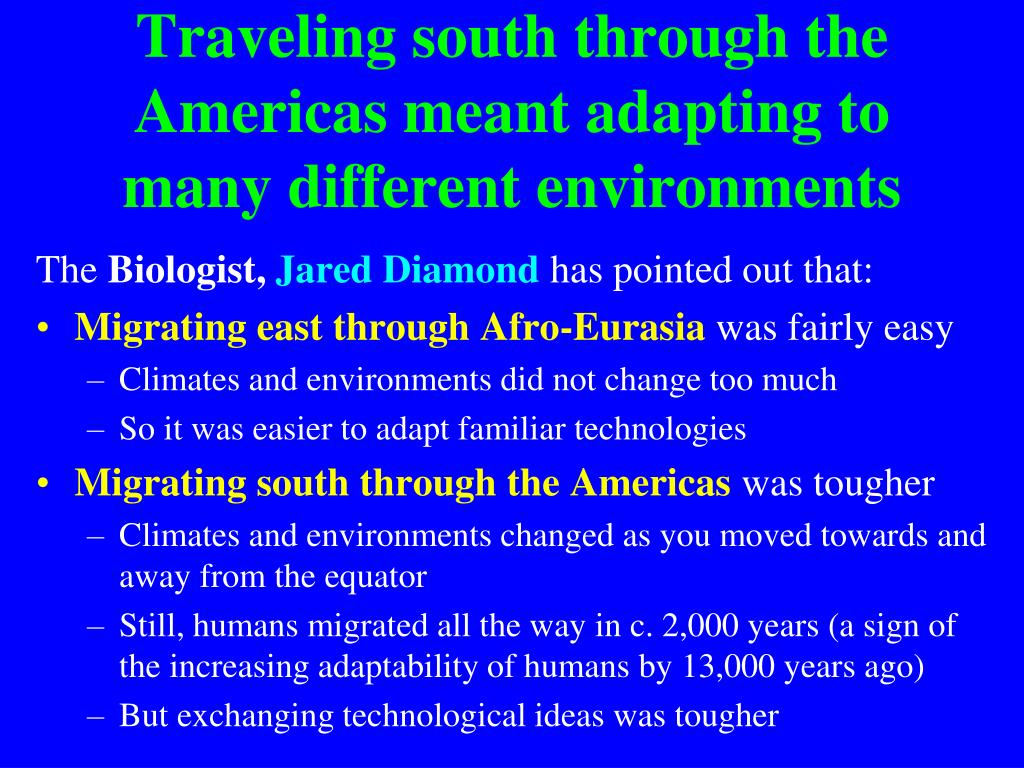 Traveling south through the Americas meant adapting to many different environments