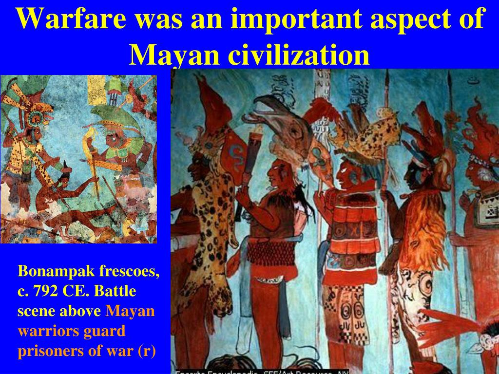 Warfare was an important aspect of Mayan civilization