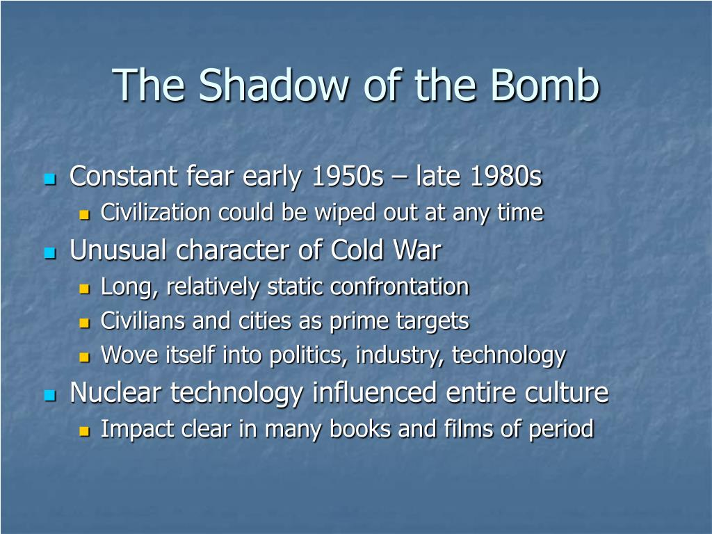 The Shadow of the Bomb