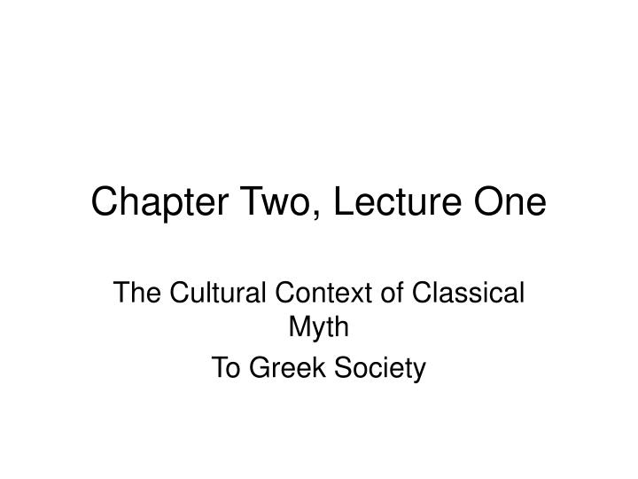 Chapter two lecture one