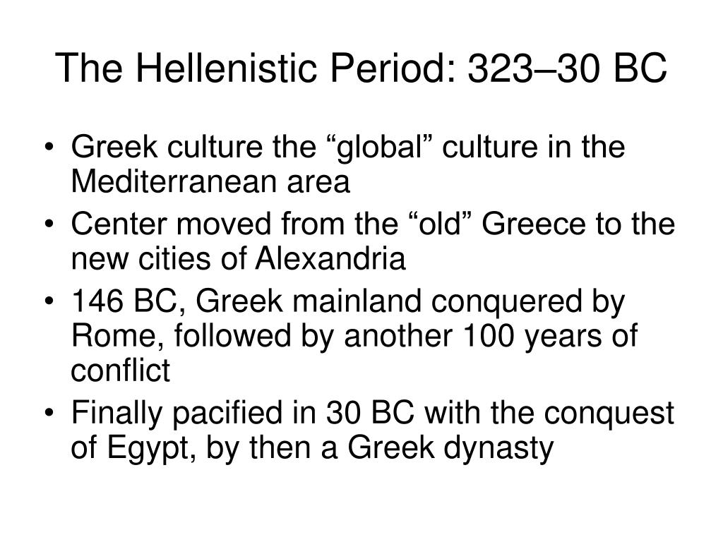 The Hellenistic Period: 323