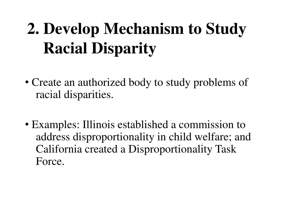 2. Develop Mechanism to Study Racial Disparity