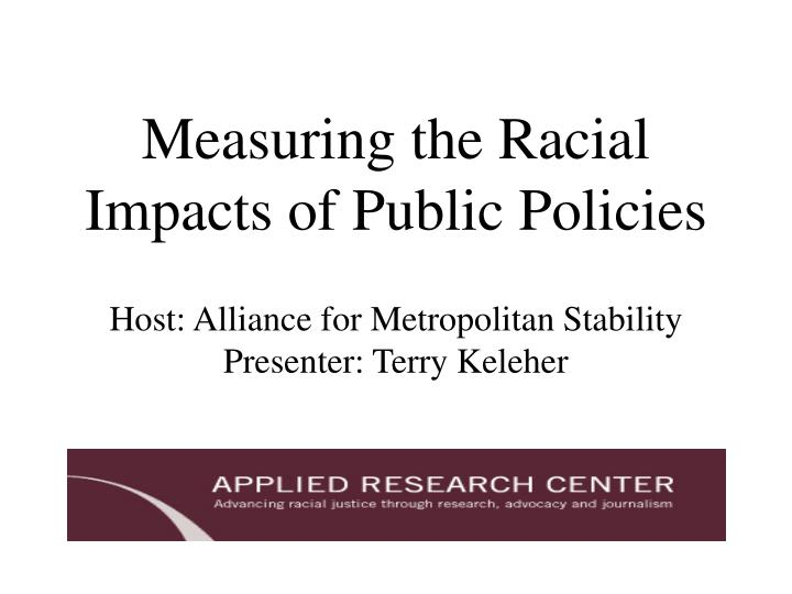 Measuring the Racial Impacts of Public Policies
