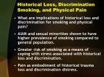 historical loss discrimination smoking and physical pain