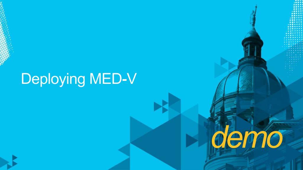 Deploying MED-V