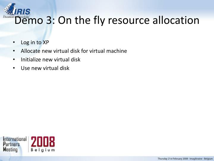 Demo 3: On the fly resource allocation