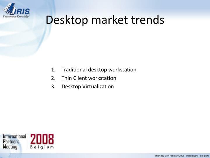 Desktop market trends