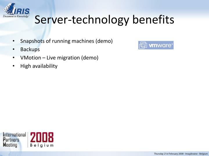 Server-technology benefits