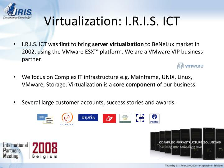 Virtualization: I.R.I.S. ICT