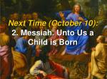 next time october 10 2 messiah unto us a child is born
