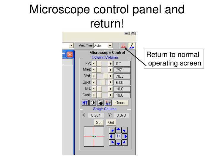 Microscope control panel and return!