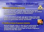 we represent 2 industries