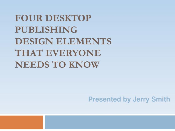 four desktop publishing design elements that everyone needs to know n.