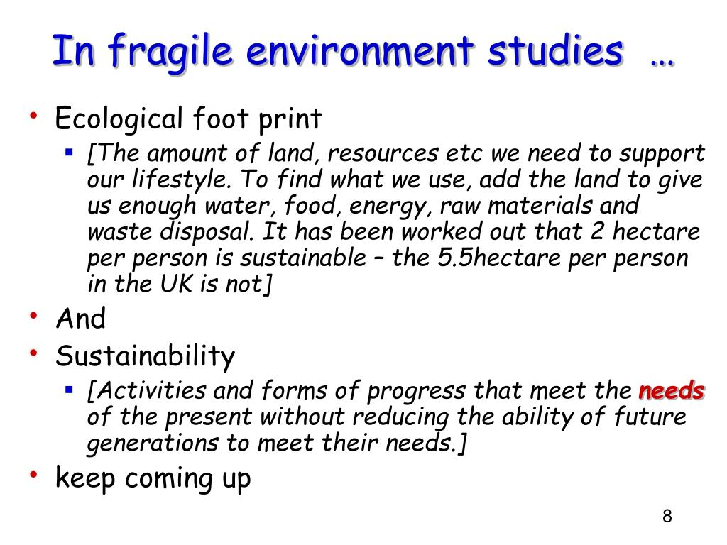 In fragile environment studies  …
