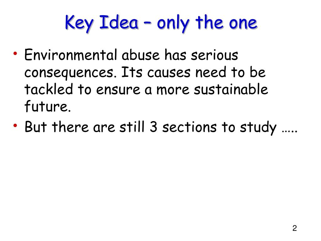 Key Idea – only the one