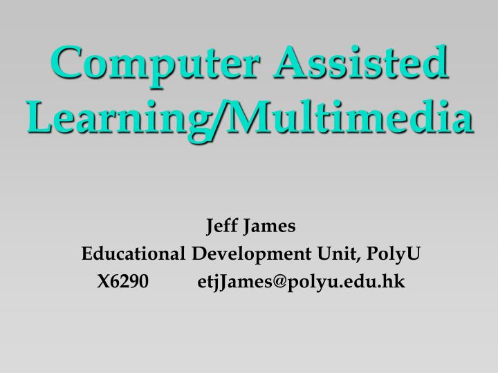 Computer assisted learning multimedia