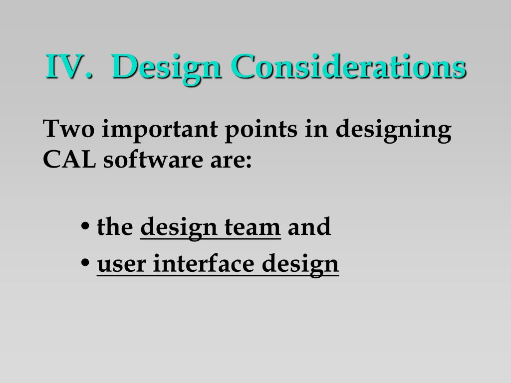 IV.  Design Considerations
