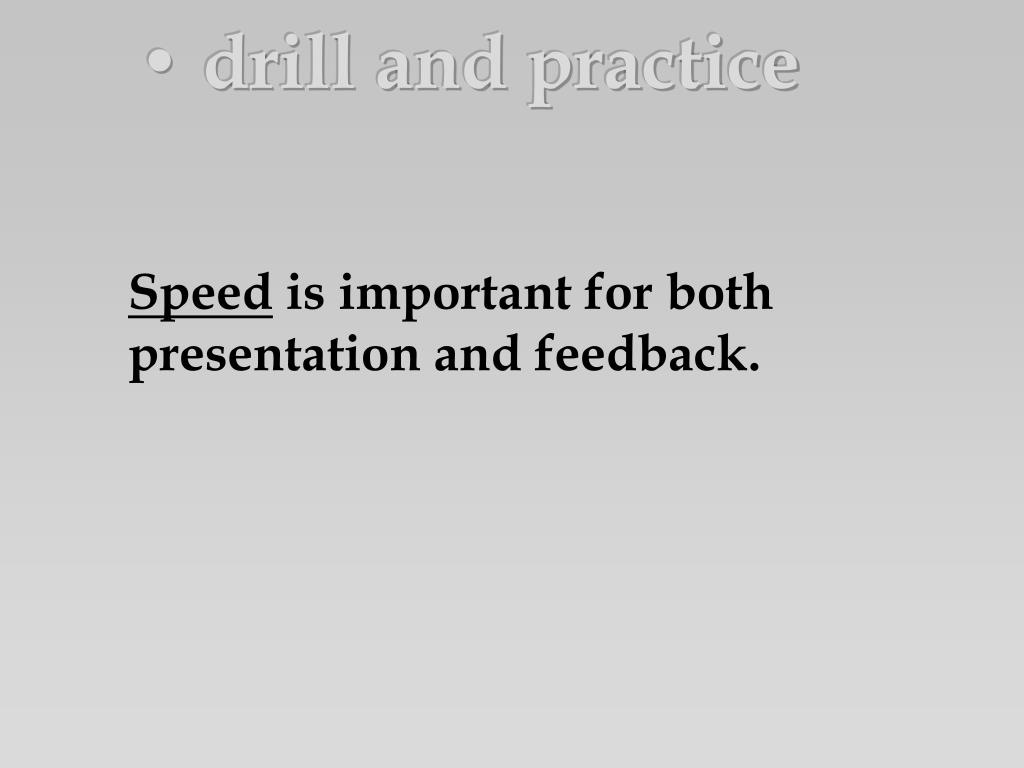 • drill and practice