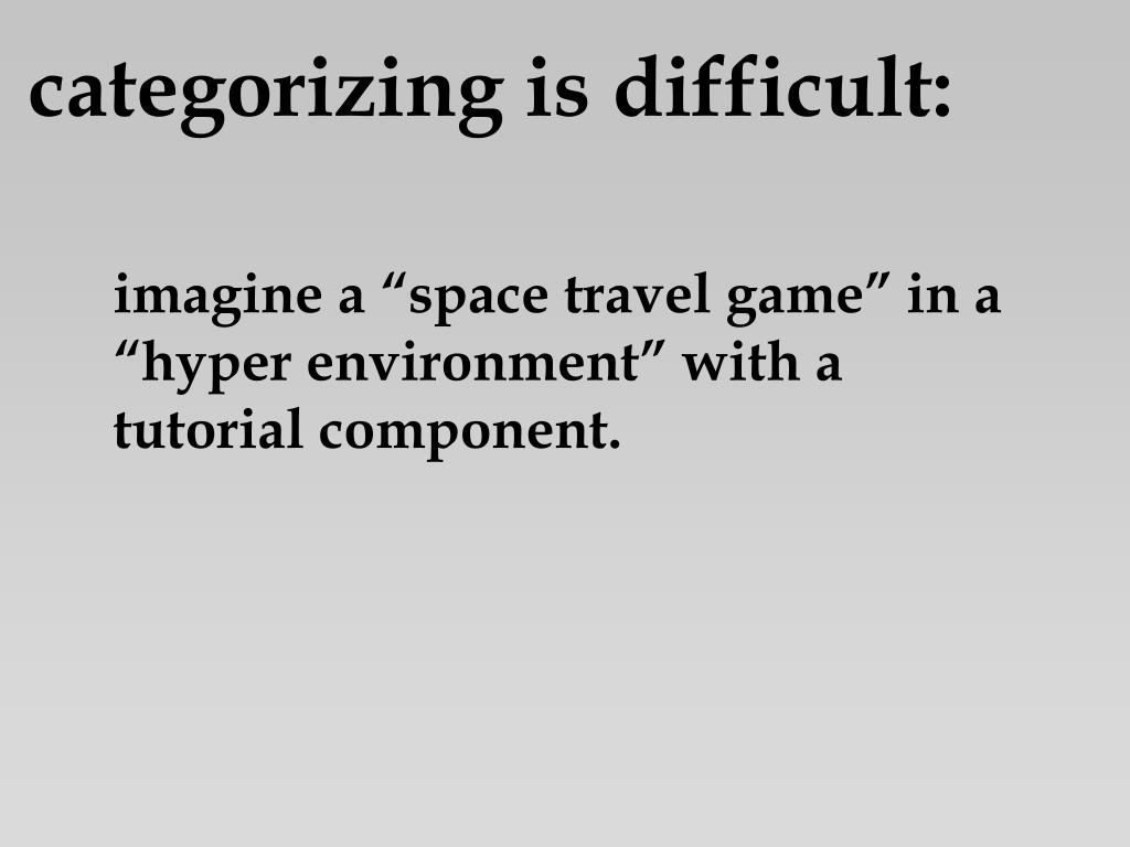 categorizing is difficult: