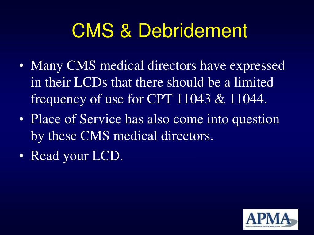 CMS & Debridement
