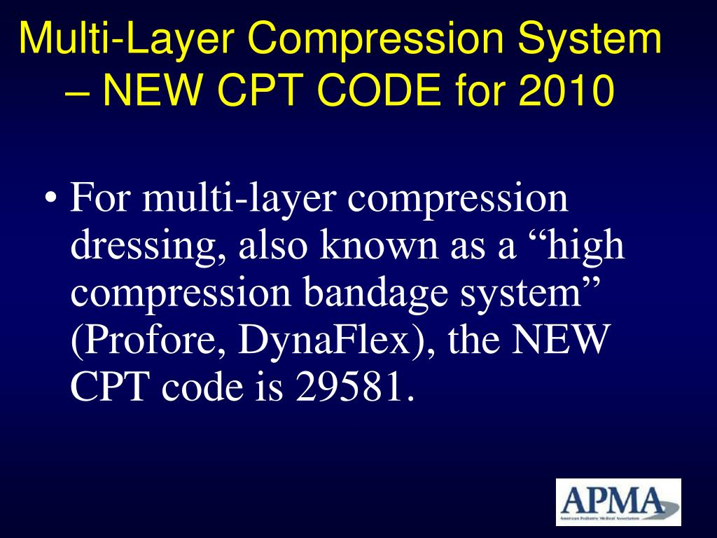 Multi-Layer Compression System – NEW CPT CODE for 2010