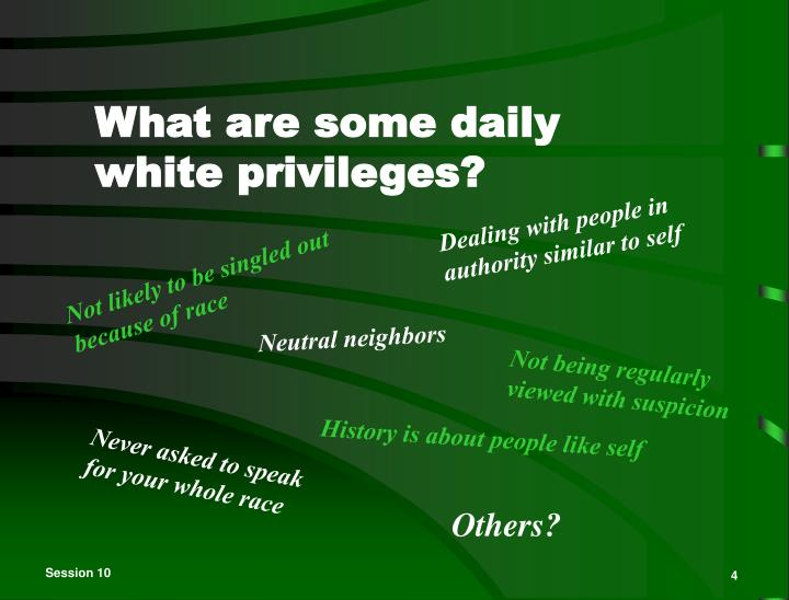 What are some daily white privileges?