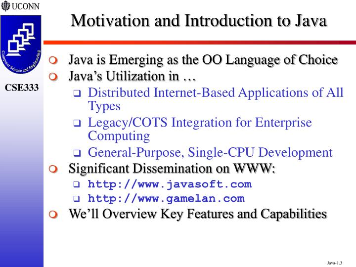 Motivation and introduction to java