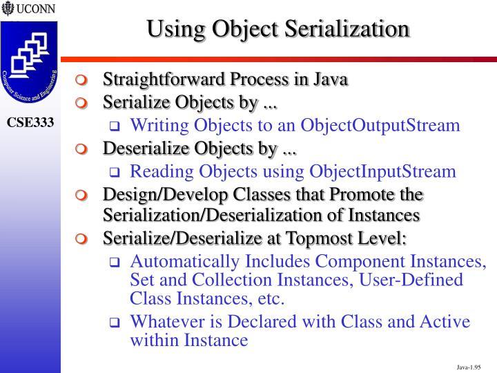 Using Object Serialization