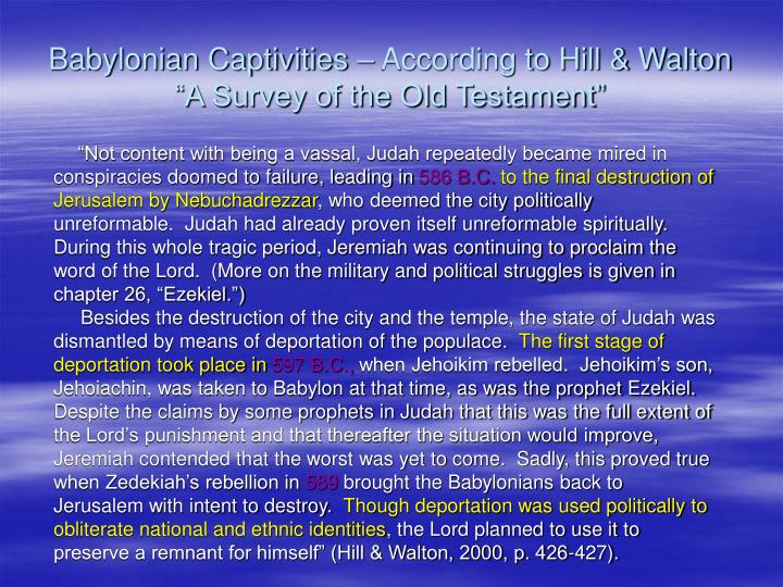 "Babylonian Captivities – According to Hill & Walton ""A Survey of the Old Testament"""
