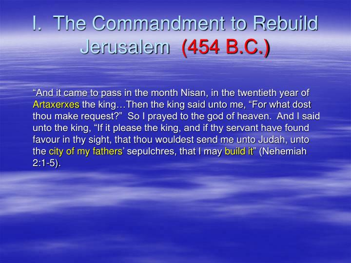 I.  The Commandment to Rebuild Jerusalem