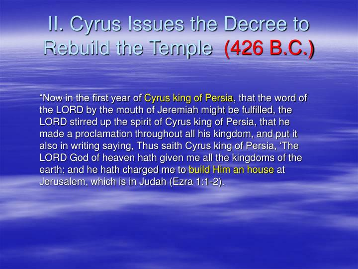 II. Cyrus Issues the Decree to Rebuild the Temple