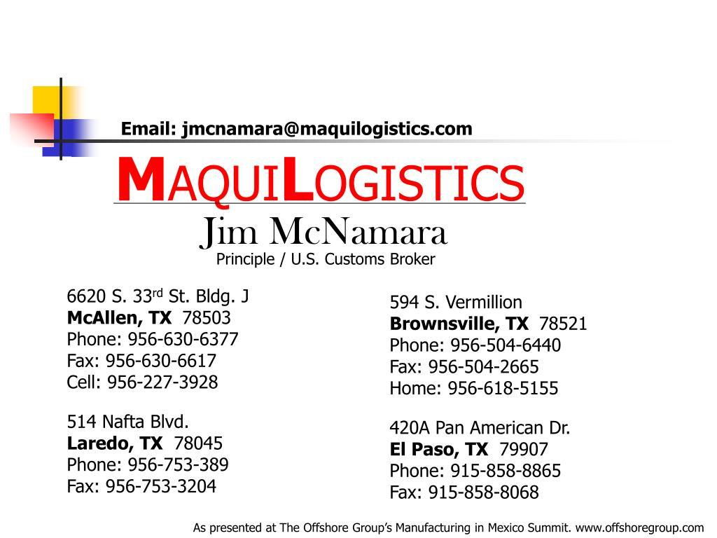 Email: jmcnamara@maquilogistics.com