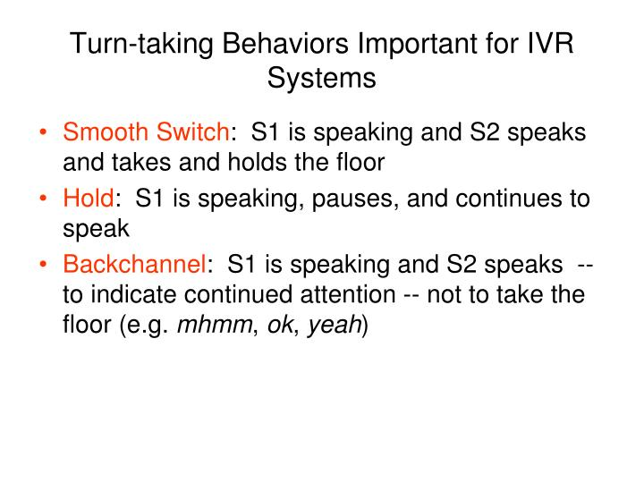Turn-taking Behaviors Important for IVR Systems