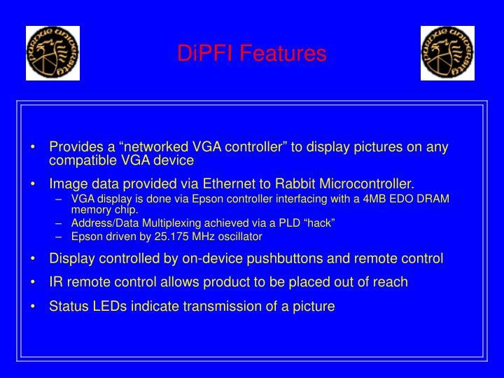 Dipfi features