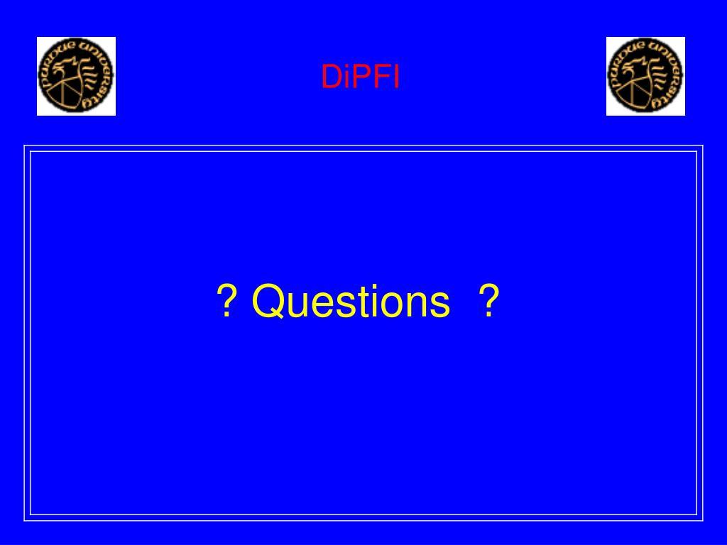 ? Questions  ?