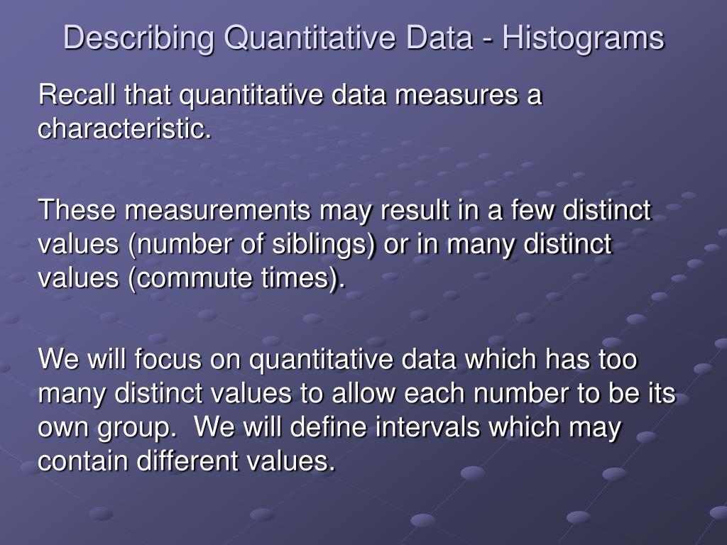 describing quantitative data histograms l.