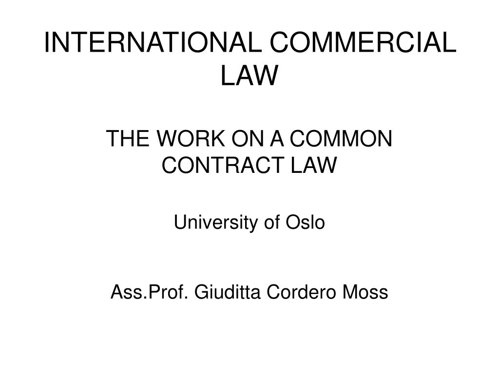 developments in international commercial law Studying the international business law (distance learning) at city find out more about the structure and support available to students on the first distance learning programme at the city law school - the llm international business law.