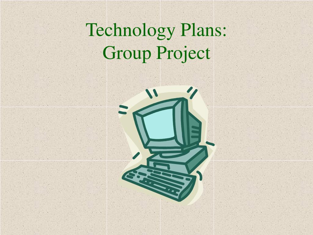 Technology Plans: