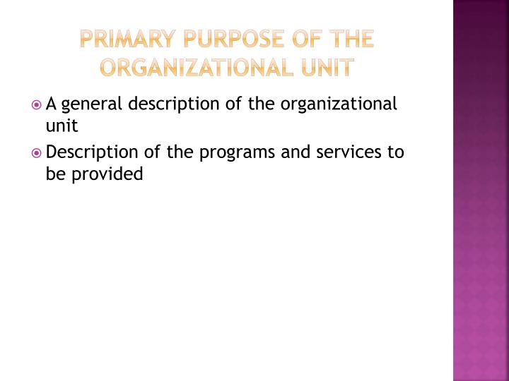 Primary purpose of the organizational unit